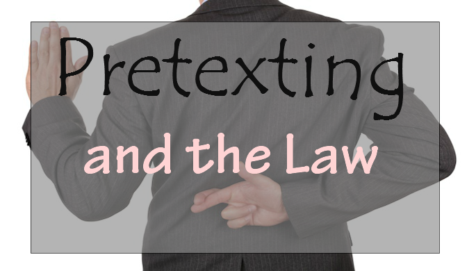 Pretexting and the Law