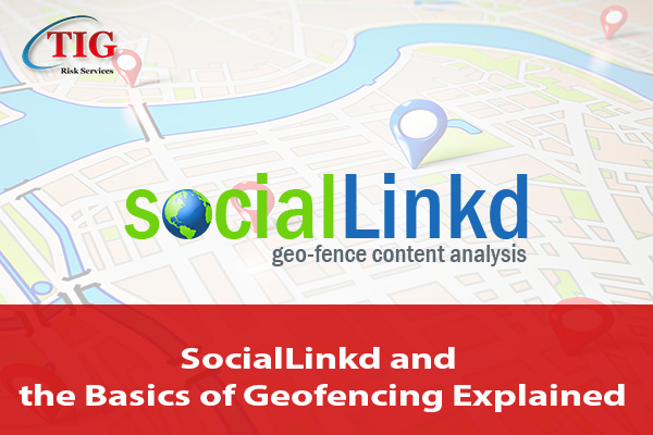 SocialLinkd and the Basics of Geofencing Explained